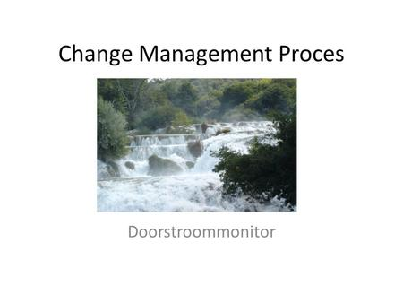 Change Management Proces Doorstroommonitor. Waterval doorstroommonitor.