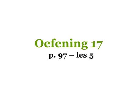 Oefening 17 p. 97 – les 5.