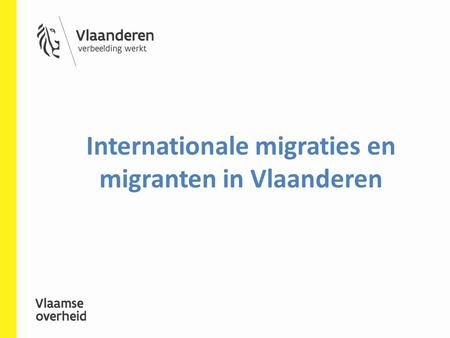 Internationale migraties en migranten in Vlaanderen.