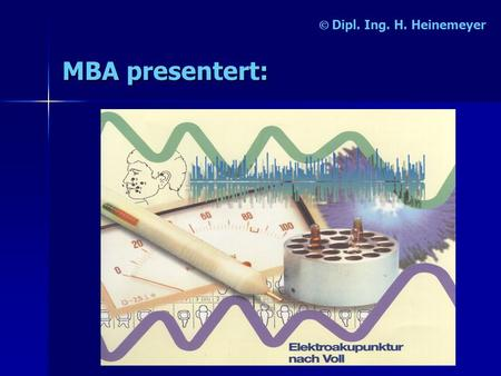  Dipl. Ing. H. Heinemeyer MBA presentert:. MeditestLight  Dipl. Ing. H. Heinemeyer.