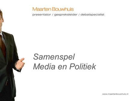 Samenspel Media en Politiek. Basis tekst.