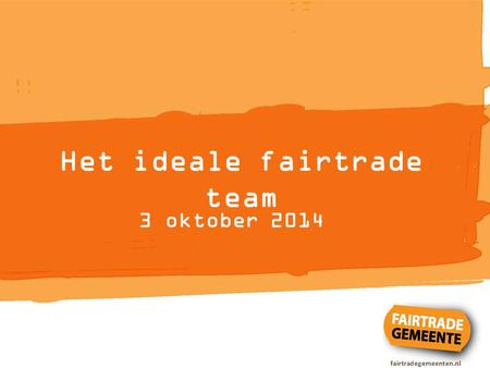 Het ideale fairtrade team