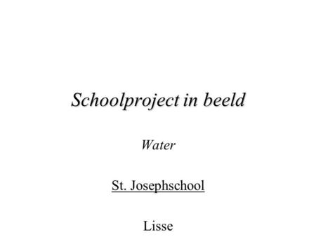 Schoolproject in beeld Water St. Josephschool Lisse.