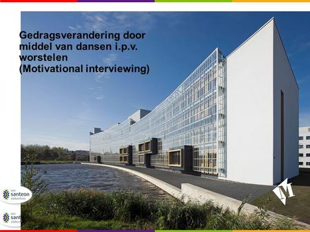 Gedragsverandering door middel van dansen i.p.v. worstelen (Motivational interviewing)