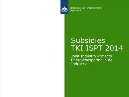 Subsidies TKI ISPT 2014 Joint Industry Projects Energiebesparing in de Industrie.