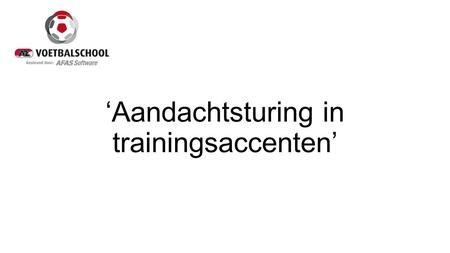 'Aandachtsturing in trainingsaccenten'