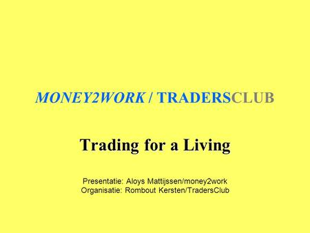 MONEY2WORK / TRADERSCLUB