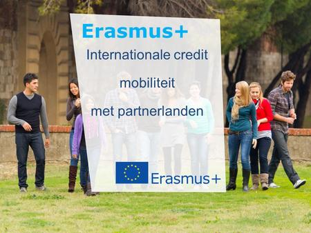 Education and Culture Internationale credit mobiliteit met partnerlanden.