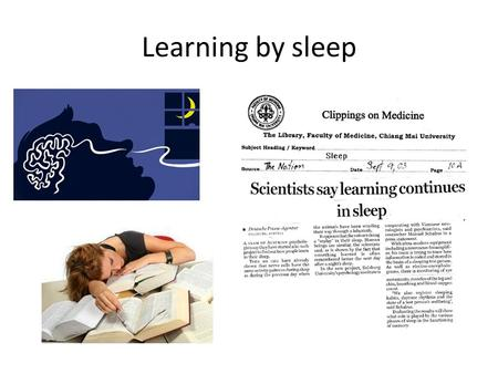 Learning by sleep.