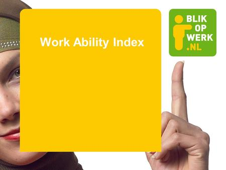 Work Ability Index. Wat is de WAI? Achtergrond Aanleiding: Duurzame inzetbaarheid Onderzoek Finnish Institute of Occupational Health Conceptueel model.