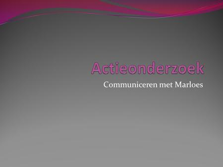 Communiceren met Marloes