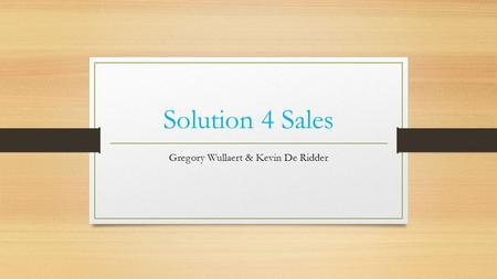 Solution 4 Sales Gregory Wullaert & Kevin De Ridder.