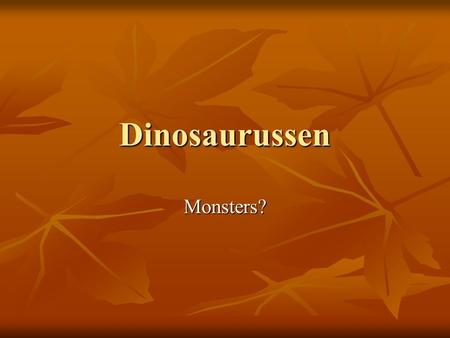 Dinosaurussen Monsters?.