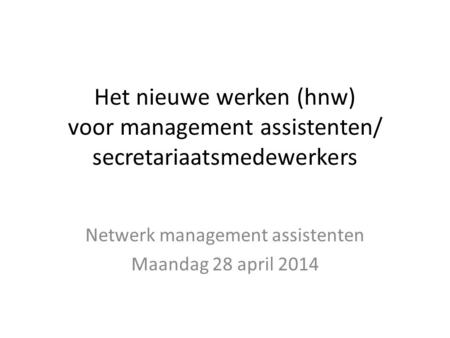 Netwerk management assistenten Maandag 28 april 2014
