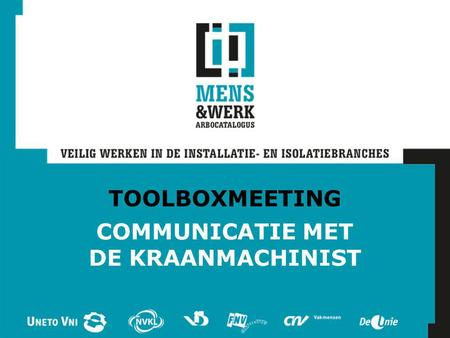 TOOLBOXMEETING COMMUNICATIE MET DE KRAANMACHINIST.