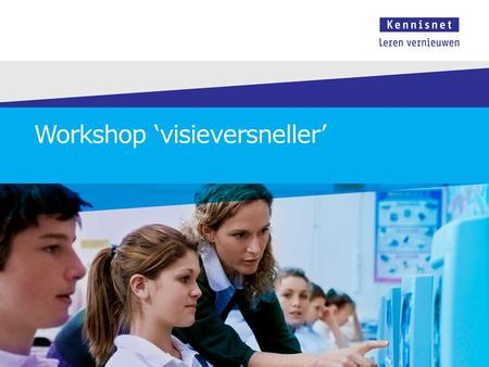 Workshop 'visieversneller'