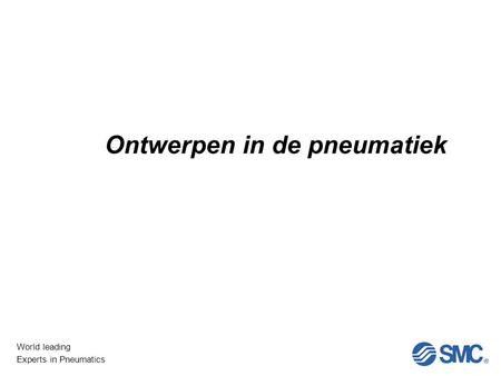 World leading Experts in Pneumatics Mechanica in de pneumatiek Ontwerpen in de pneumatiek.