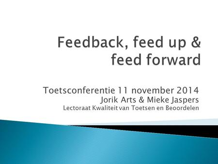 Feedback, feed up & feed forward