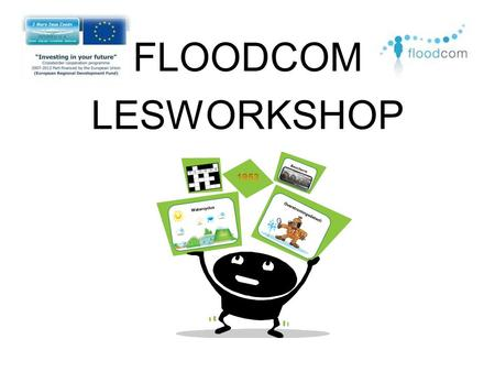 FLOODCOM LESWORKSHOP Watercyclus Bescherm ingen Overstromingsdetecti ve.
