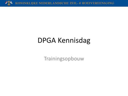 DPGA Kennisdag Trainingsopbouw.