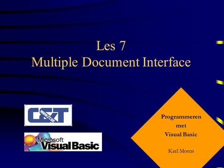 Les 7 Multiple Document Interface Programmeren met Visual Basic Karl Moens.