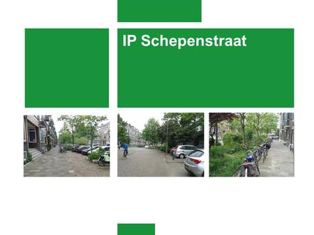 IP Schepenstraat.