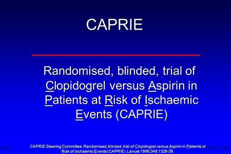 Risk of Ischaemic Events (CAPRIE). Lancet 1996;348: