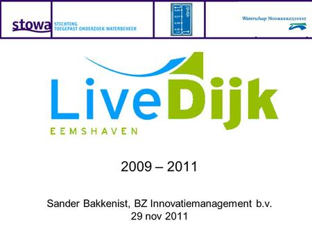 2009 – 2011 Sander Bakkenist, BZ Innovatiemanagement b.v. 29 nov 2011.