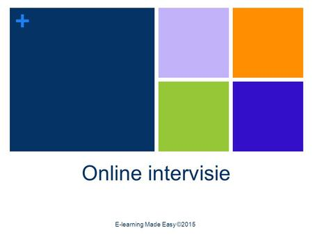 Online intervisie E-learning Made Easy ©2015.