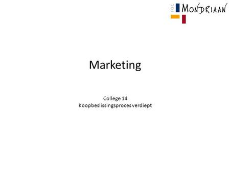 Marketing College 14 Koopbeslissingsproces verdiept.