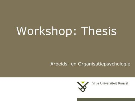 Workshop: Thesis Arbeids- en Organisatiepsychologie.