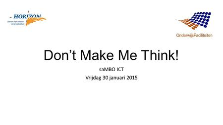 Don't Make Me Think! saMBO ICT Vrijdag 30 januari 2015.