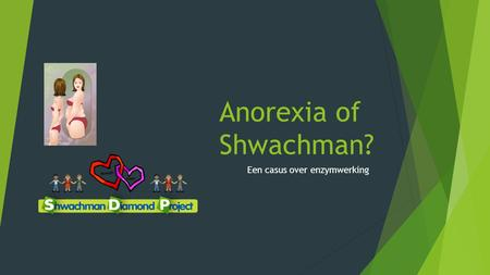 Anorexia of Shwachman? Een casus over enzymwerking.