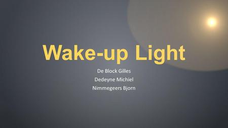 Wake-up Light De Block Gilles Dedeyne Michiel Nimmegeers Bjorn.