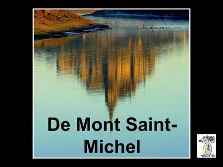 De Mont Saint-Michel ANDERS.