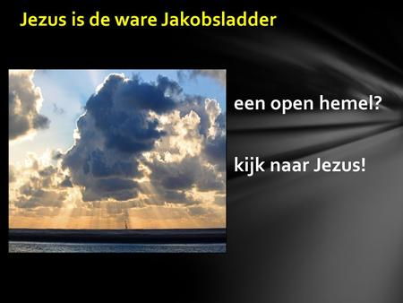 Jezus is de ware Jakobsladder