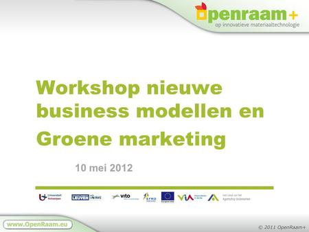 Workshop nieuwe business modellen en Groene marketing 10 mei 2012.