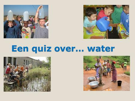 Een quiz over… water.