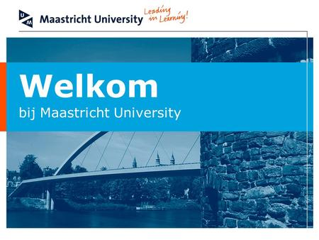 Welkom bij Maastricht University. Faculty of Health, Medicine and Life Sciences Huisartsopleiding Maastricht Resi Sledsens, staflid huisartsopleiding.