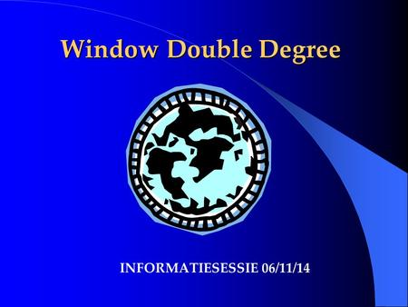 Window Double Degree INFORMATIESESSIE 06/11/14. Wie zijn we? Anita Reynaert, beleidsmedewerker internationalisering FEB, UGent