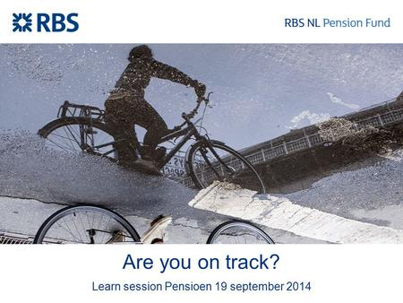 Are you on track? Learn session Pensioen 19 september 2014.