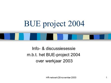 Info- & discussiesessie m.b.t. het BUE-project 2004 over werkjaar 2003