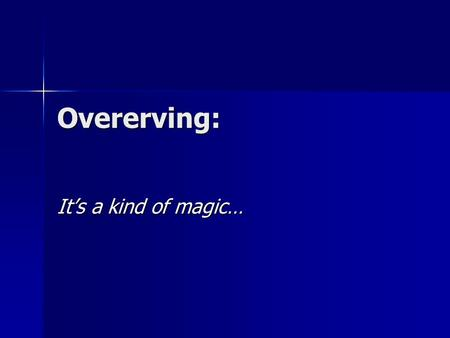 Overerving: It's a kind of magic…. Principes van OO: 1) Overerving 2) Encapsulatie 3) Polymorphisme = (deel van het) OO. paradigma.