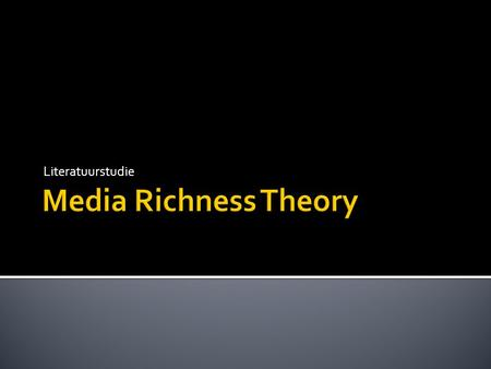 Literatuurstudie Media Richness Theory.