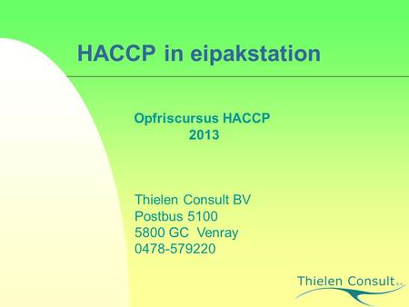 HACCP in eipakstation Opfriscursus HACCP 2013 Thielen Consult BV