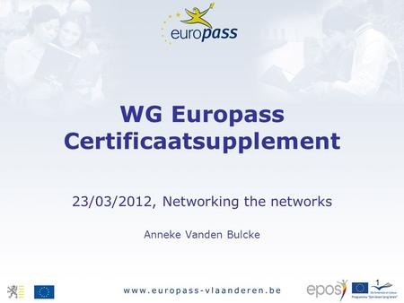1 WG Europass Certificaatsupplement 23/03/2012, Networking the networks Anneke Vanden Bulcke.
