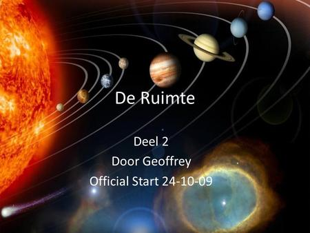 De Ruimte Deel 2 Door Geoffrey Official Start 24-10-09.