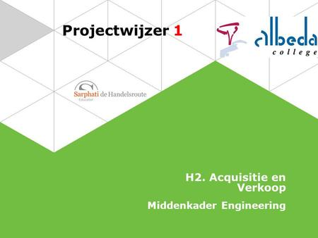 Projectwijzer 1 H2. Acquisitie en Verkoop Middenkader Engineering.
