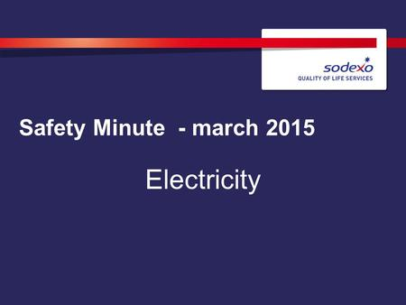 Safety Minute - march 2015 Electricity. TO REPLACE AN IMAGE: Click on the image and delete then click on the photo icon. Select your photo and insert.