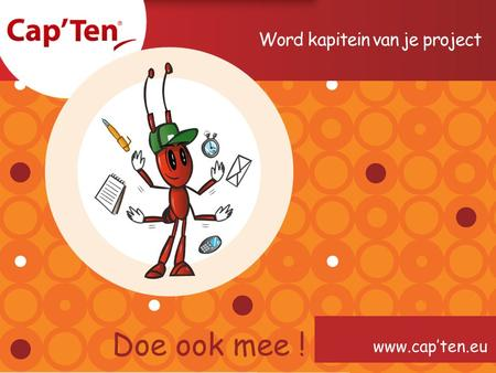Word kapitein van je project www.cap'ten.eu Doe ook mee !